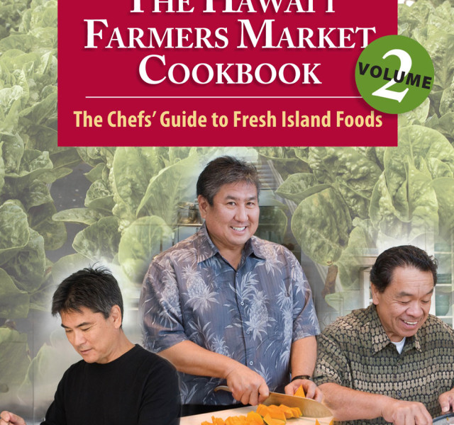 The Hawai'i Farmers Market Cookbook, Vol. 2