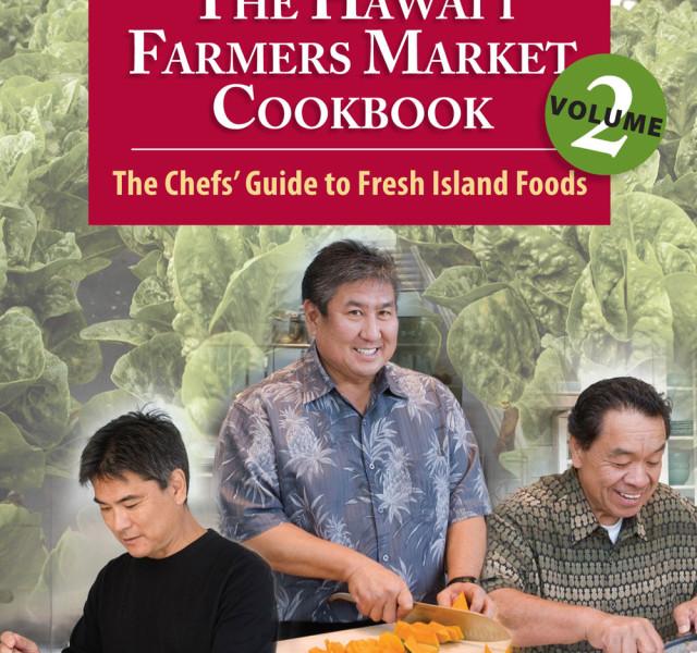 The Hawai'i Farmers Market Cookbook, Vol. 2
